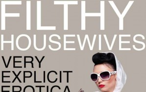Filthy Housewives – A New Erotic Anthology From Violet Blue